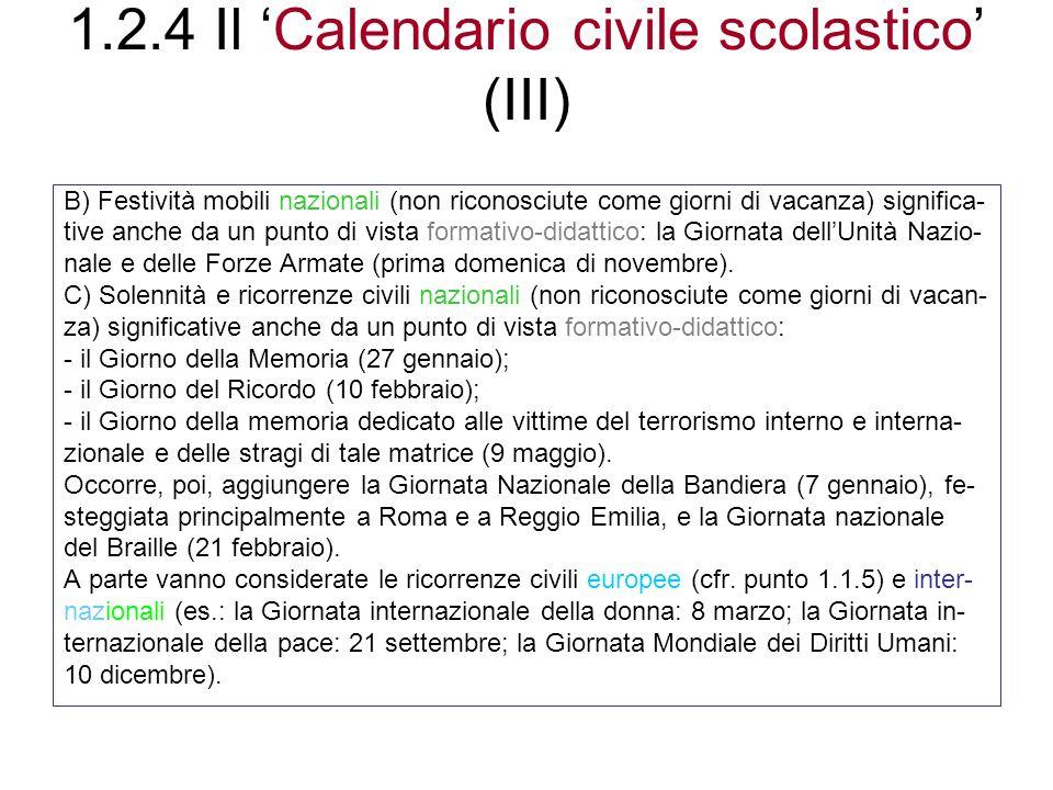 1.2.4 Il Calendario civile scolastico (III) B) Festività mobili nazionali (non riconosciute come giorni di vacanza) significa- tive anche da un punto
