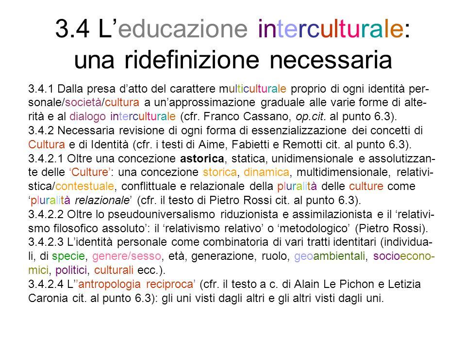 3.5 Piste di lavoro per lEducazio- ne alla cittadinanza interculturale A) Pratiche di democrazia/ cittadinanza nella vita quotidiana scolastica/ extrascolastica.