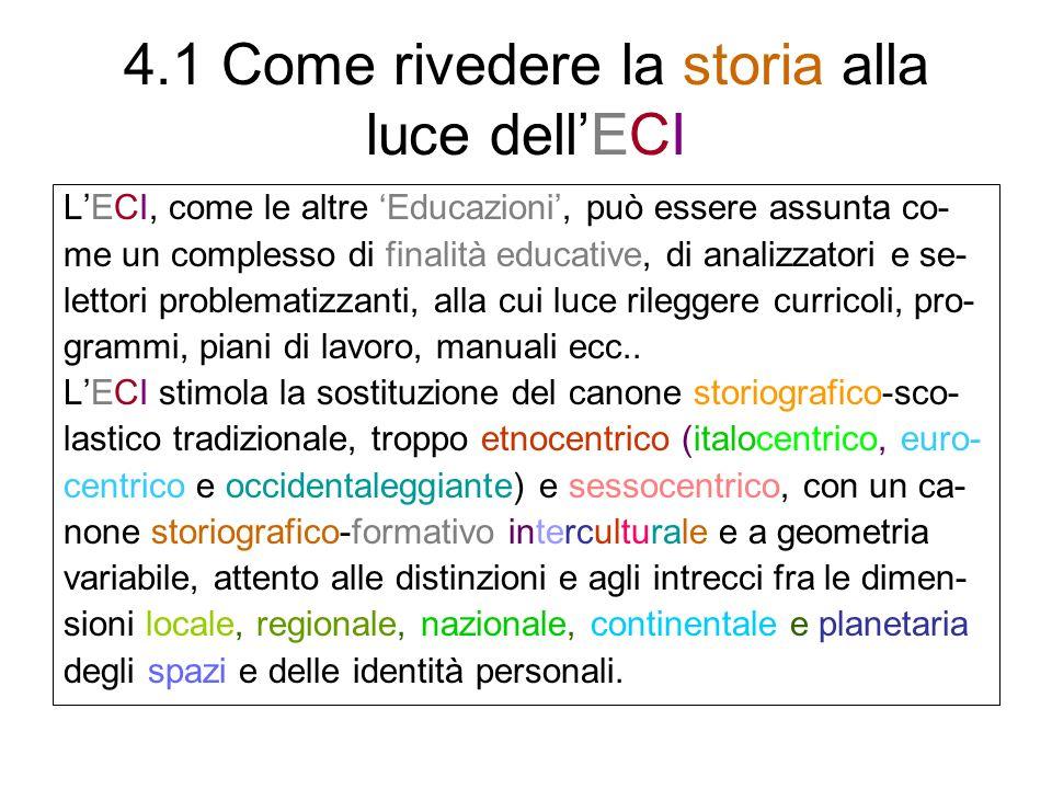 4.2 Apporti specifici della storia allECI 4.2.1 Il passaggio dalla Storia alle storie, fra storiografia e didattica della storia 4.2.2 Contributi specifici della dimensione storica allECI