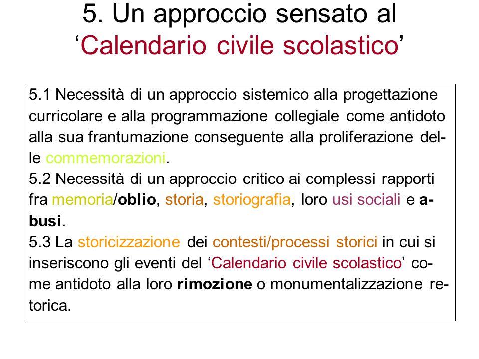 5. Un approccio sensato alCalendario civile scolastico 5.1 Necessità di un approccio sistemico alla progettazione curricolare e alla programmazione co
