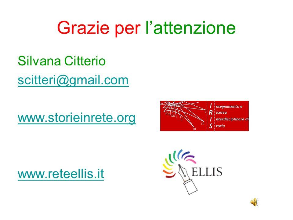 Grazie per lattenzione Silvana Citterio scitteri@gmail.com www.storieinrete.org www.reteellis.it