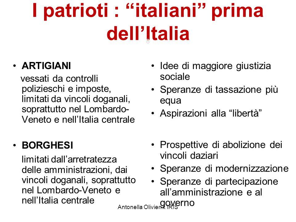 Antonella Olivieri x IRIS I patrioti : italiani prima dellItalia 8 ARTIGIANI vessati da controlli polizieschi e imposte, limitati da vincoli doganali,