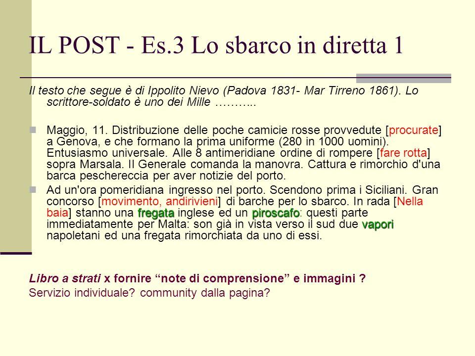 IL POST - Es.3 Lo sbarco in diretta 1 Il testo che segue è di Ippolito Nievo (Padova 1831- Mar Tirreno 1861).