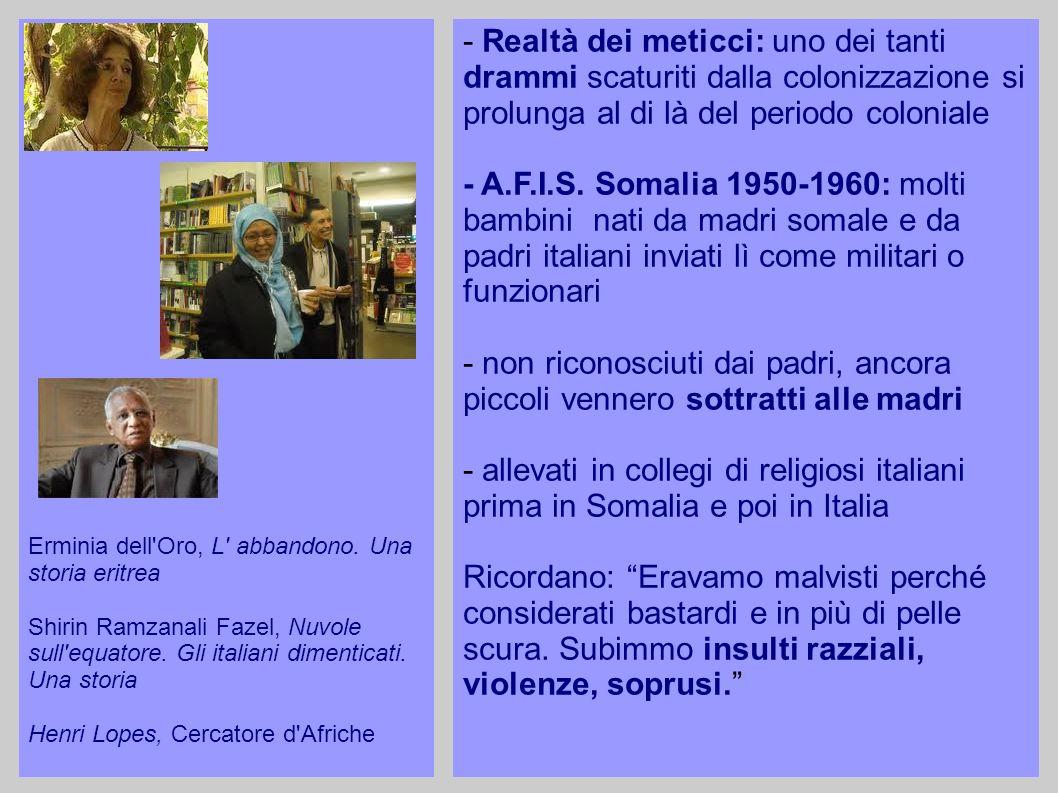 Erminia dell'Oro, L' abbandono. Una storia eritrea Shirin Ramzanali Fazel, Nuvole sull'equatore. Gli italiani dimenticati. Una storia Henri Lopes, Cer