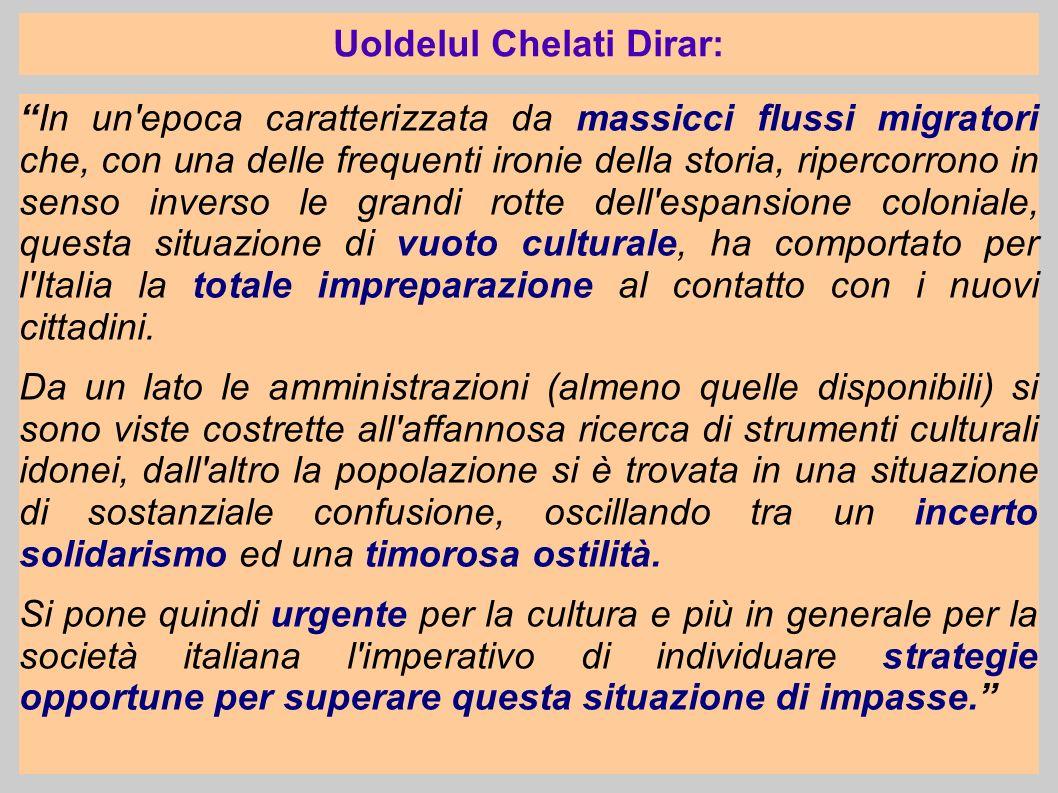Uoldelul Chelati Dirar: In un'epoca caratterizzata da massicci flussi migratori che, con una delle frequenti ironie della storia, ripercorrono in sens