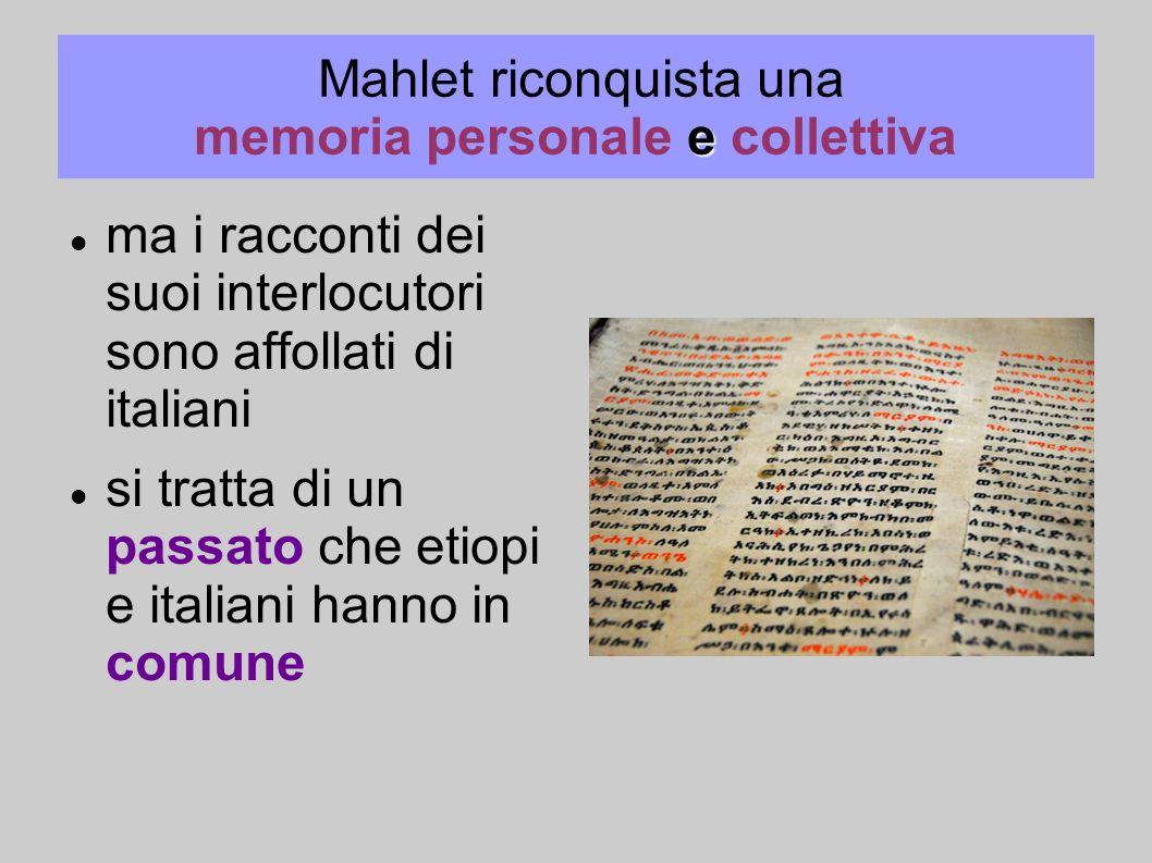 e Mahlet riconquista una memoria personale e collettiva ma i racconti dei suoi interlocutori sono affollati di italiani si tratta di un passato che et