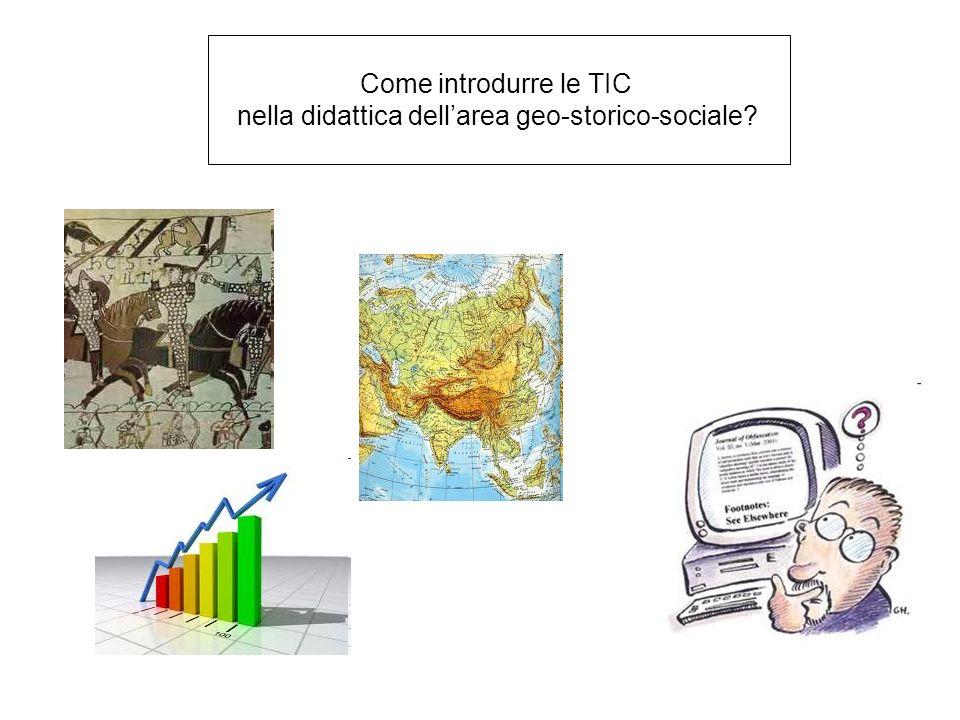 Come introdurre le TIC nella didattica dellarea geo-storico-sociale?
