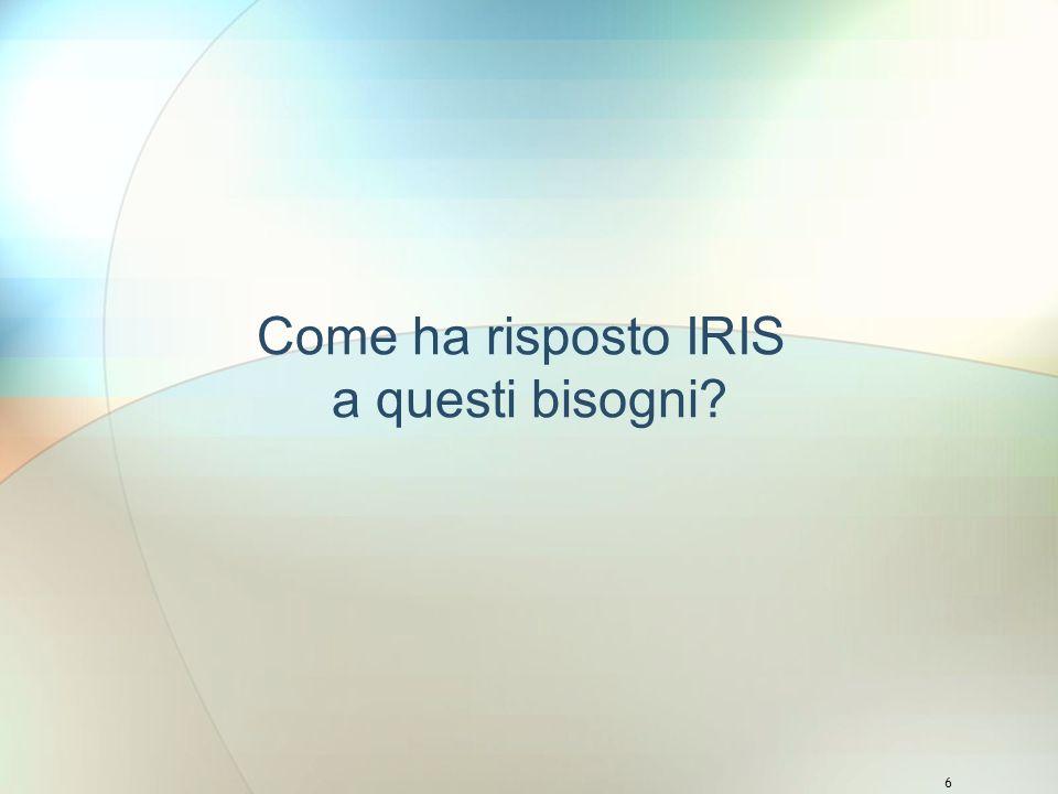 6 Come ha risposto IRIS a questi bisogni