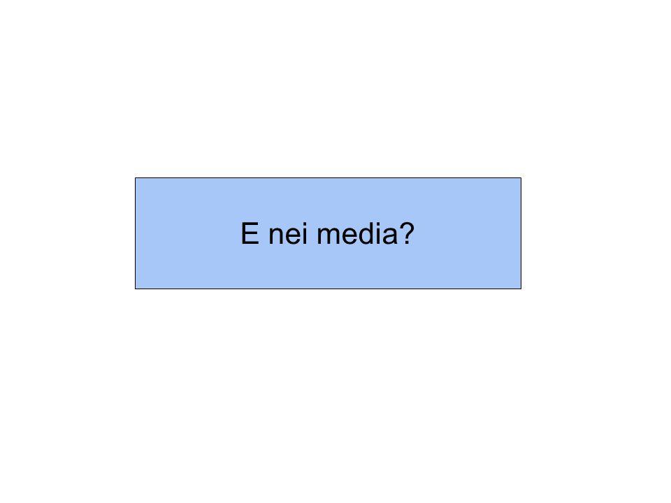 E nei media?
