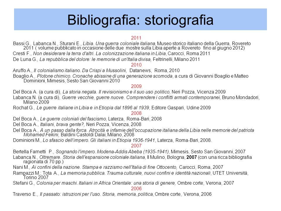 Bibliografia: storiografia 2011 Bassi G., Labanca N., Sturani E., Libia.
