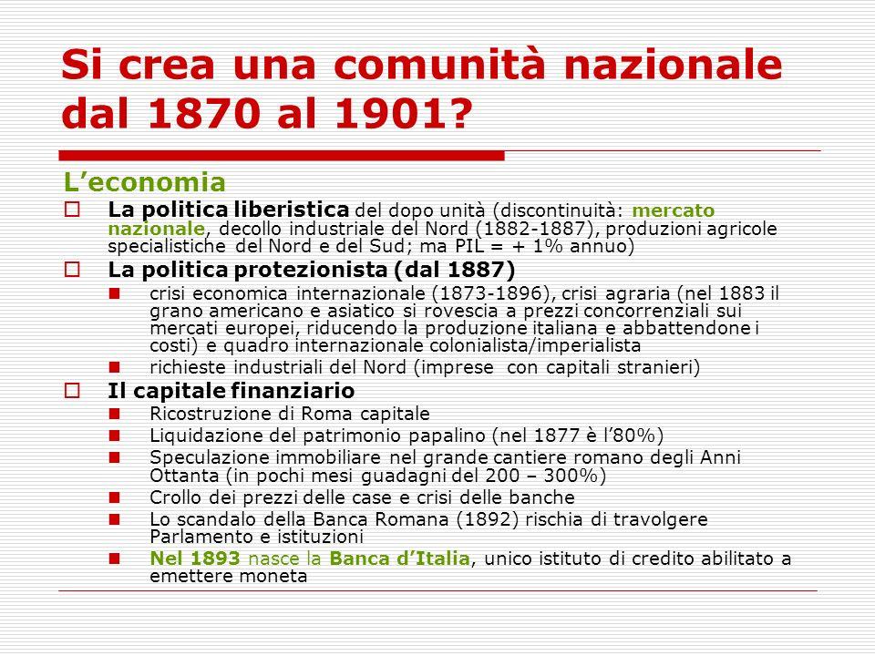 Si crea una comunità nazionale dal 1870 al 1901? Leconomia La politica liberistica del dopo unità (discontinuità: mercato nazionale, decollo industria