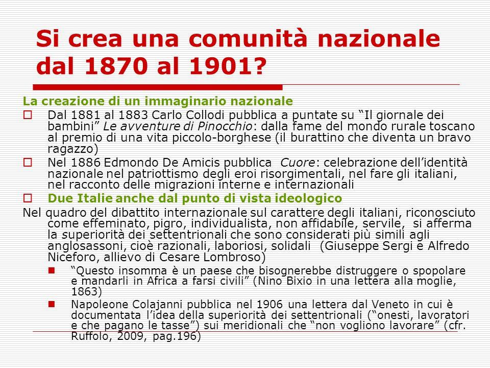Si crea una comunità nazionale dal 1870 al 1901? La creazione di un immaginario nazionale Dal 1881 al 1883 Carlo Collodi pubblica a puntate su Il gior