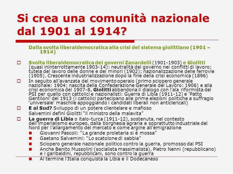 Si crea una comunità nazionale dal 1901 al 1914? Dalla svolta liberaldemocratica alla crisi del sistema giolittiano (1901 – 1914) Svolta liberaldemocr