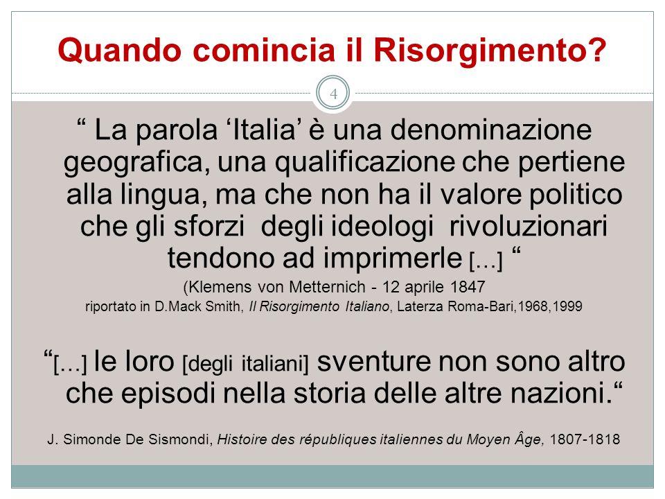 Quando comincia il Risorgimento? 4 La parola Italia è una denominazione geografica, una qualificazione che pertiene alla lingua, ma che non ha il valo