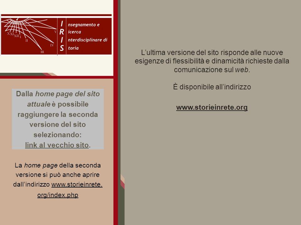 Dalla home page del sito attuale è possibile raggiungere la seconda versione del sito selezionando: link al vecchio sito.