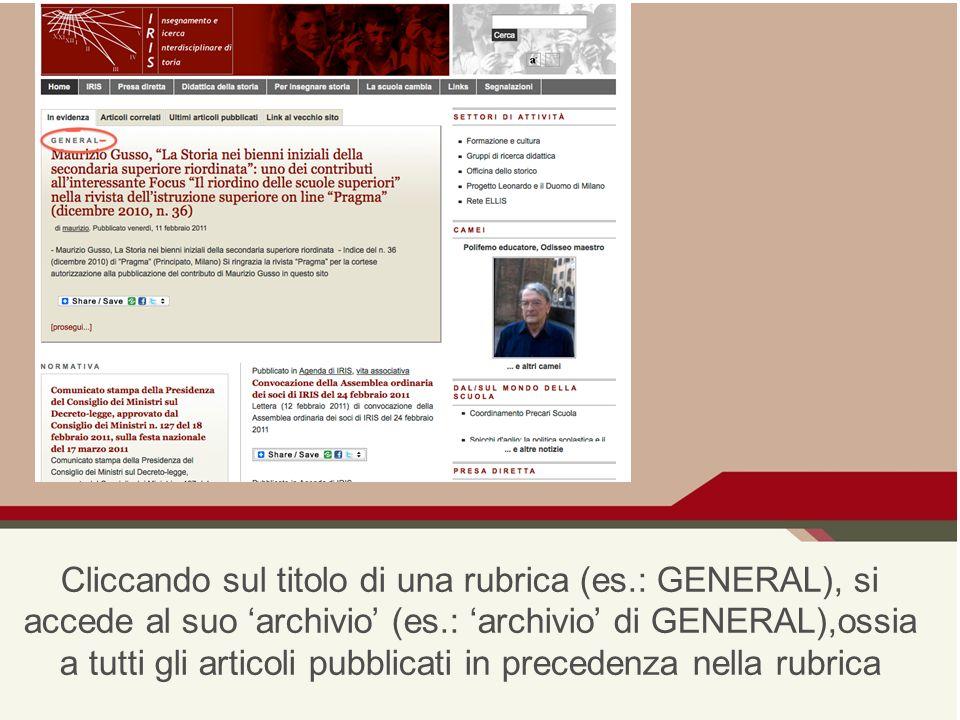 Cliccando sul titolo di una rubrica (es.: GENERAL), si accede al suo archivio (es.: archivio di GENERAL),ossia a tutti gli articoli pubblicati in precedenza nella rubrica