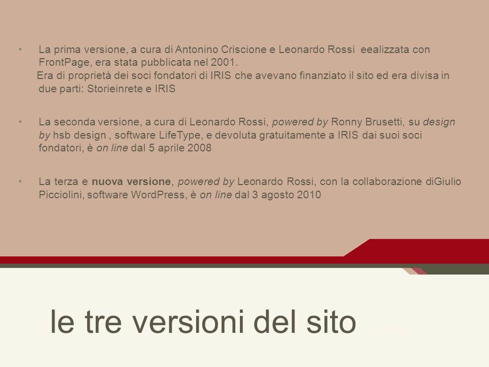 C le tre versioni del sito O ADD TITLE La prima versione, a cura di Antonino Criscione e Leonardo Rossi eealizzata con FrontPage, era stata pubblicata nel 2001.