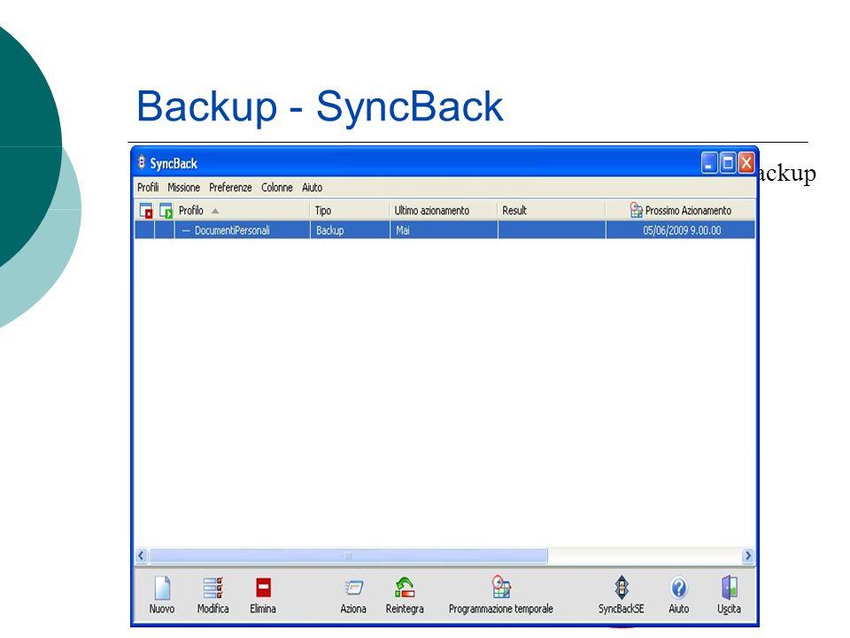 Backup - SyncBack SyncBack è un software gratuito molto utile per eseguire backup automatici impostandone la periodicità