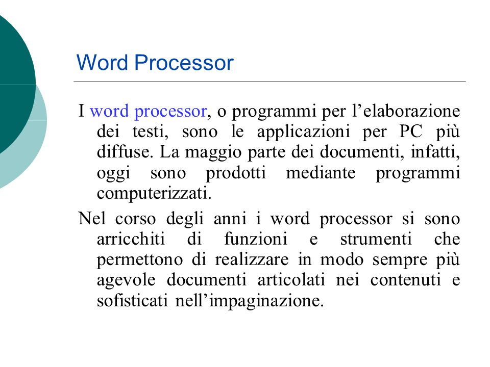 I word processor, o programmi per lelaborazione dei testi, sono le applicazioni per PC più diffuse.