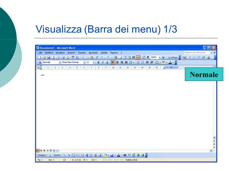 Visualizza (Barra dei menu) 1/3 Word permette di vedere la pagina in modi diversi che risultano più o meno utili a seconda delle operazioni che si stanno compiendo, attraverso le opzioni presenti nel menu Visualizza.