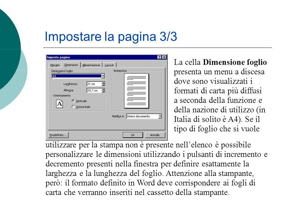 La cella Dimensione foglio presenta un menu a discesa dove sono visualizzati i formati di carta più diffusi a seconda della funzione e della nazione di utilizzo (in Italia di solito è A4).