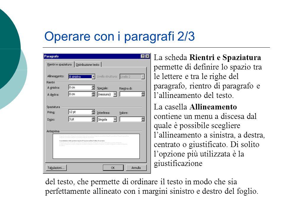 La scheda Rientri e Spaziatura permette di definire lo spazio tra le lettere e tra le righe del paragrafo, rientro di paragrafo e lallineamento del testo.