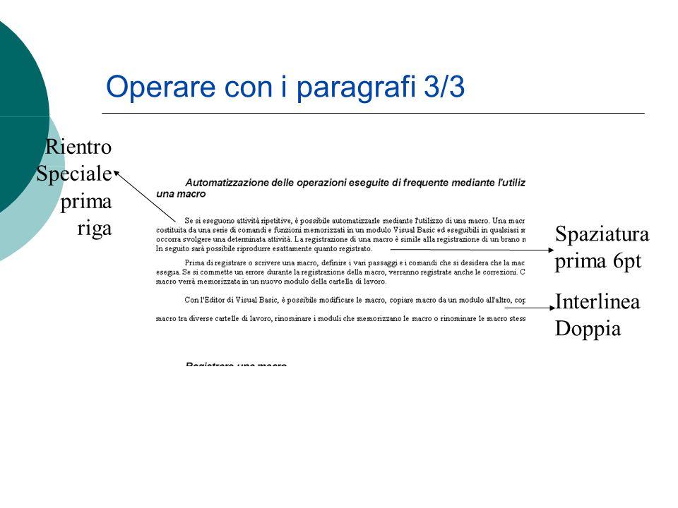 Rientro Speciale prima riga Spaziatura prima 6pt Interlinea Doppia Operare con i paragrafi 3/3