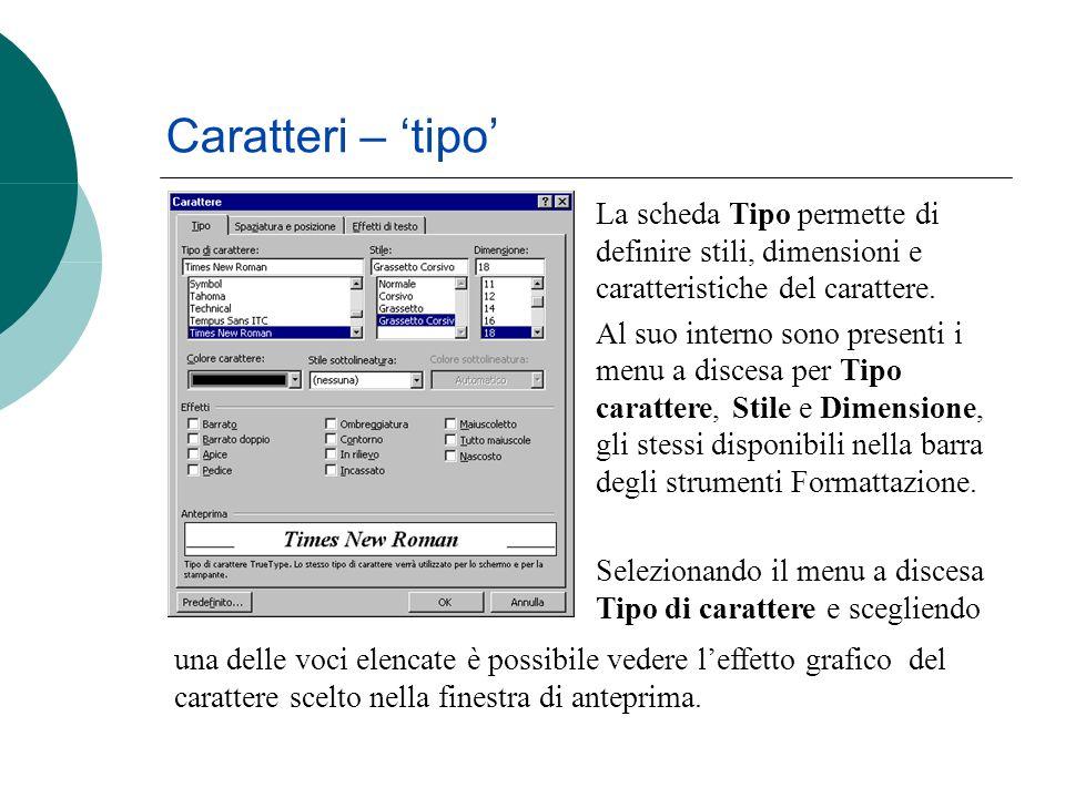 Caratteri – tipo La scheda Tipo permette di definire stili, dimensioni e caratteristiche del carattere.