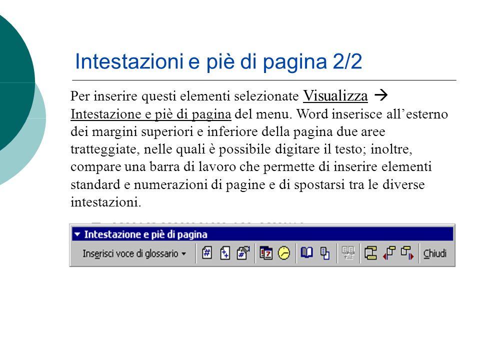 Intestazioni e piè di pagina 2/2 Per inserire questi elementi selezionate Visualizza Intestazione e piè di pagina del menu.