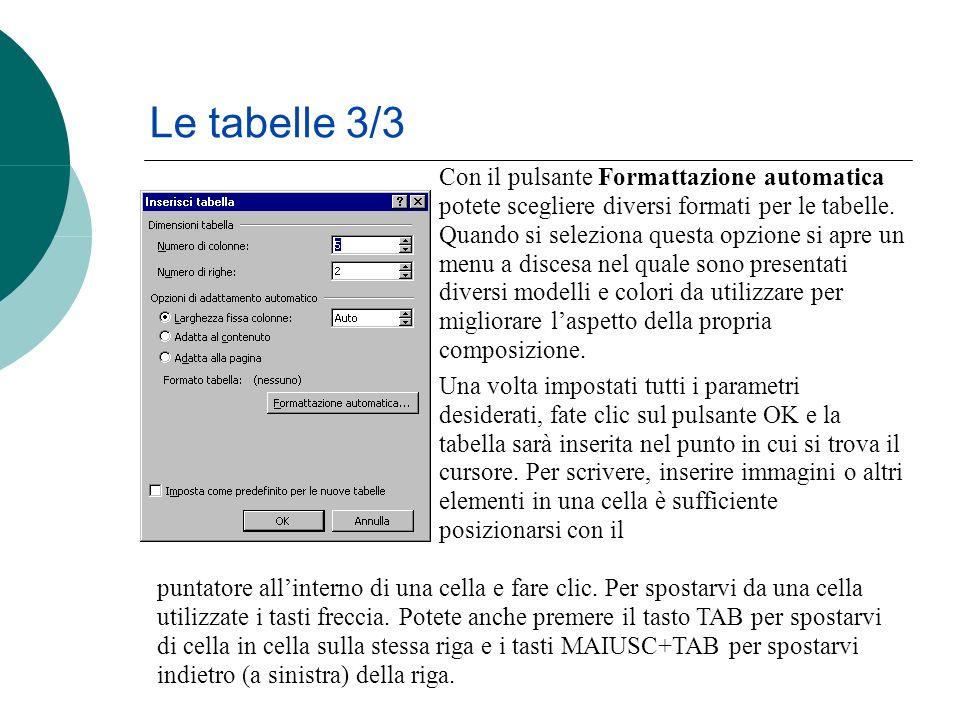 Con il pulsante Formattazione automatica potete scegliere diversi formati per le tabelle.
