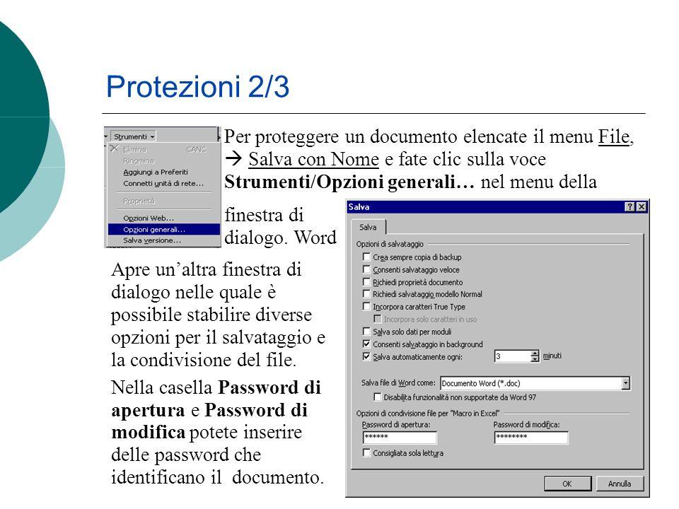 Per proteggere un documento elencate il menu File, Salva con Nome e fate clic sulla voce Strumenti/Opzioni generali… nel menu della finestra di dialogo.