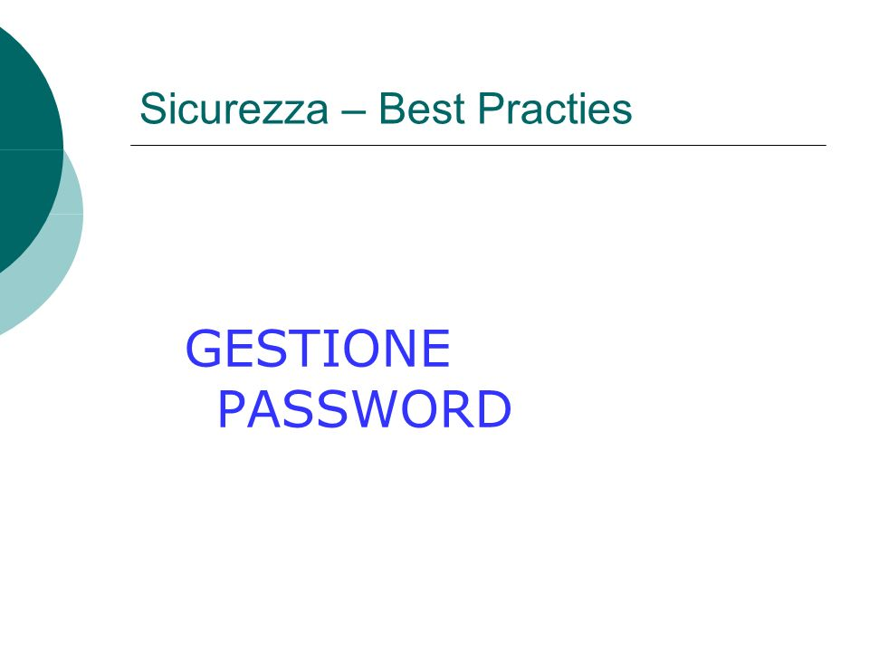 Sicurezza – Best Practies GESTIONE PASSWORD