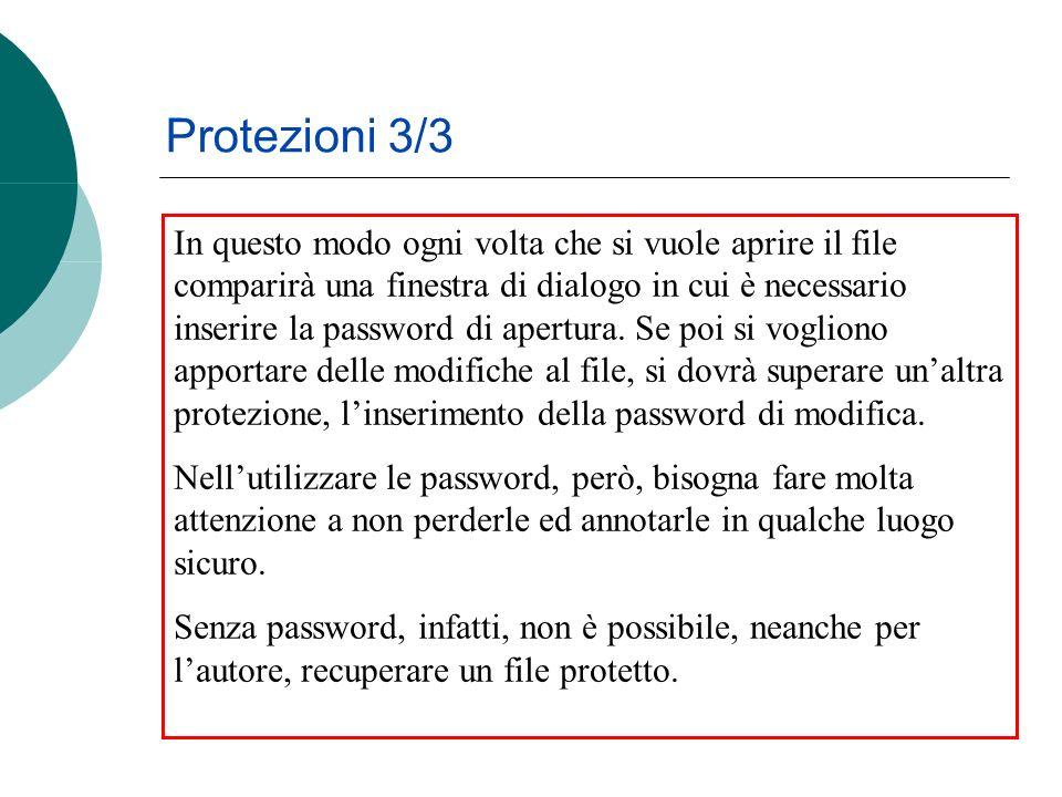 In questo modo ogni volta che si vuole aprire il file comparirà una finestra di dialogo in cui è necessario inserire la password di apertura.