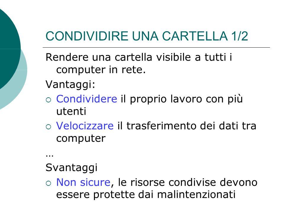 CONDIVIDIRE UNA CARTELLA 1/2 Rendere una cartella visibile a tutti i computer in rete.