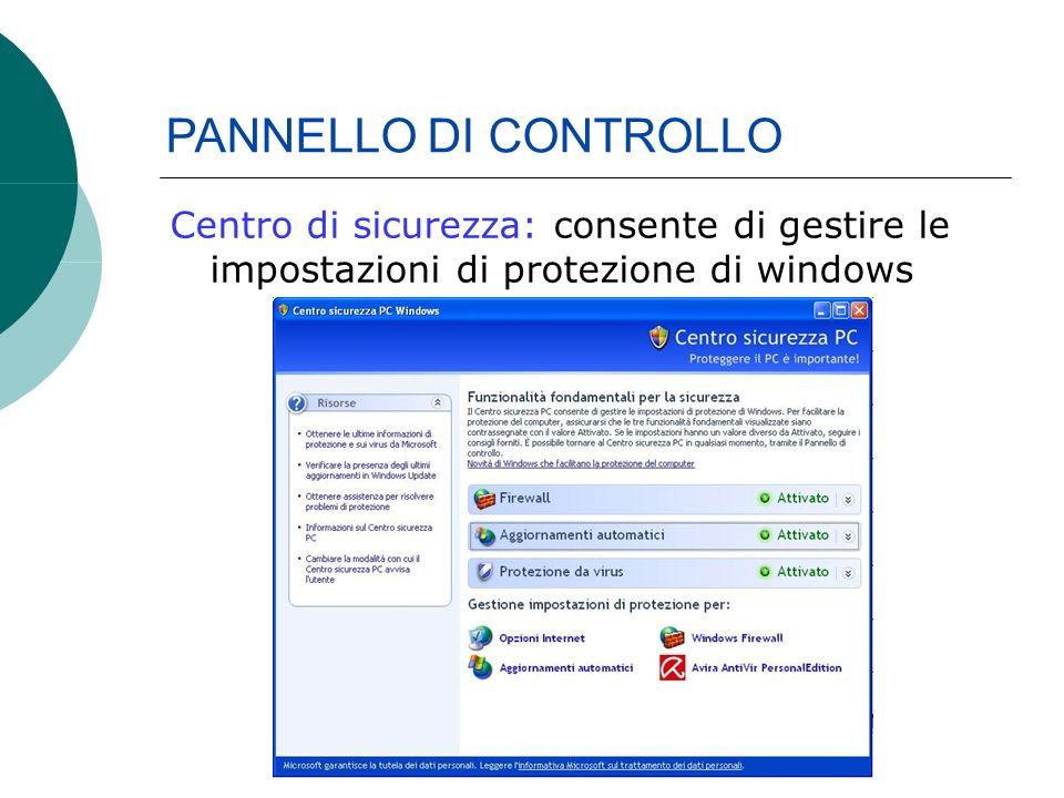 Centro di sicurezza: consente di gestire le impostazioni di protezione di windows PANNELLO DI CONTROLLO