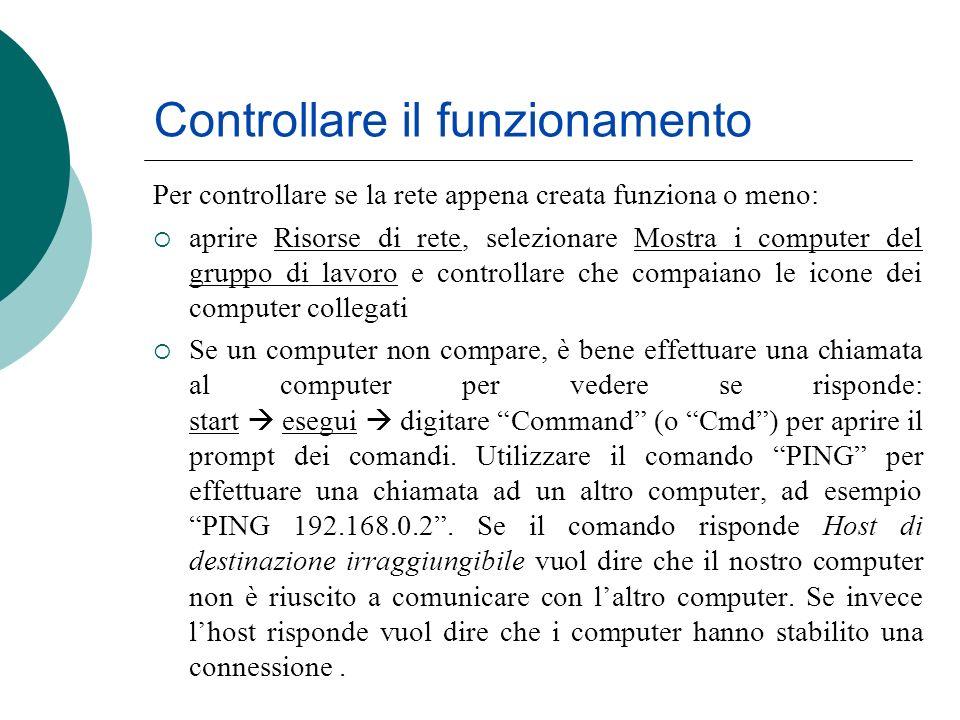 Controllare il funzionamento Per controllare se la rete appena creata funziona o meno: aprire Risorse di rete, selezionare Mostra i computer del grupp