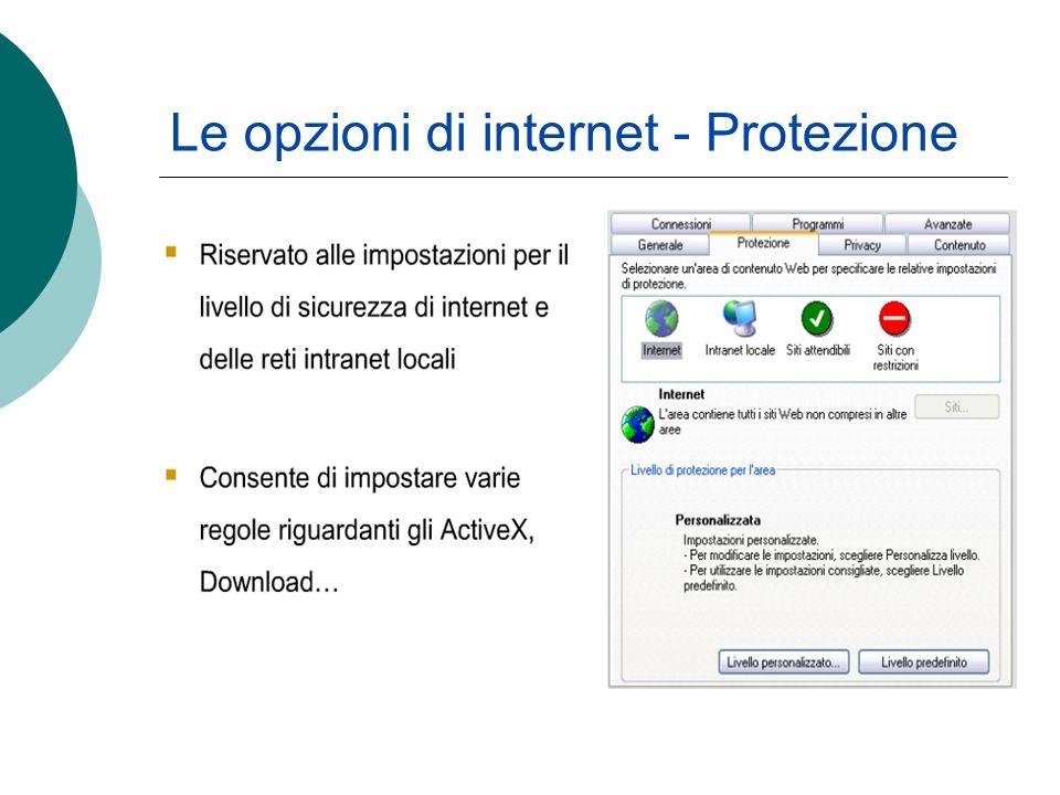 Le opzioni di internet - Protezione