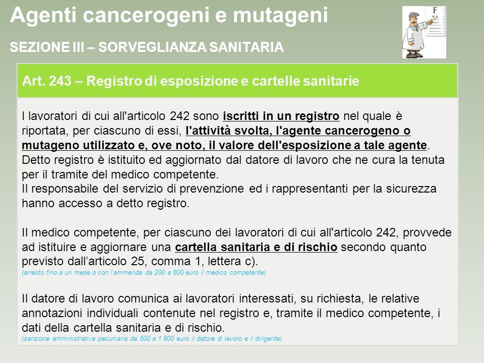 Agenti cancerogeni e mutageni I lavoratori di cui all'articolo 242 sono iscritti in un registro nel quale è riportata, per ciascuno di essi, l'attivit