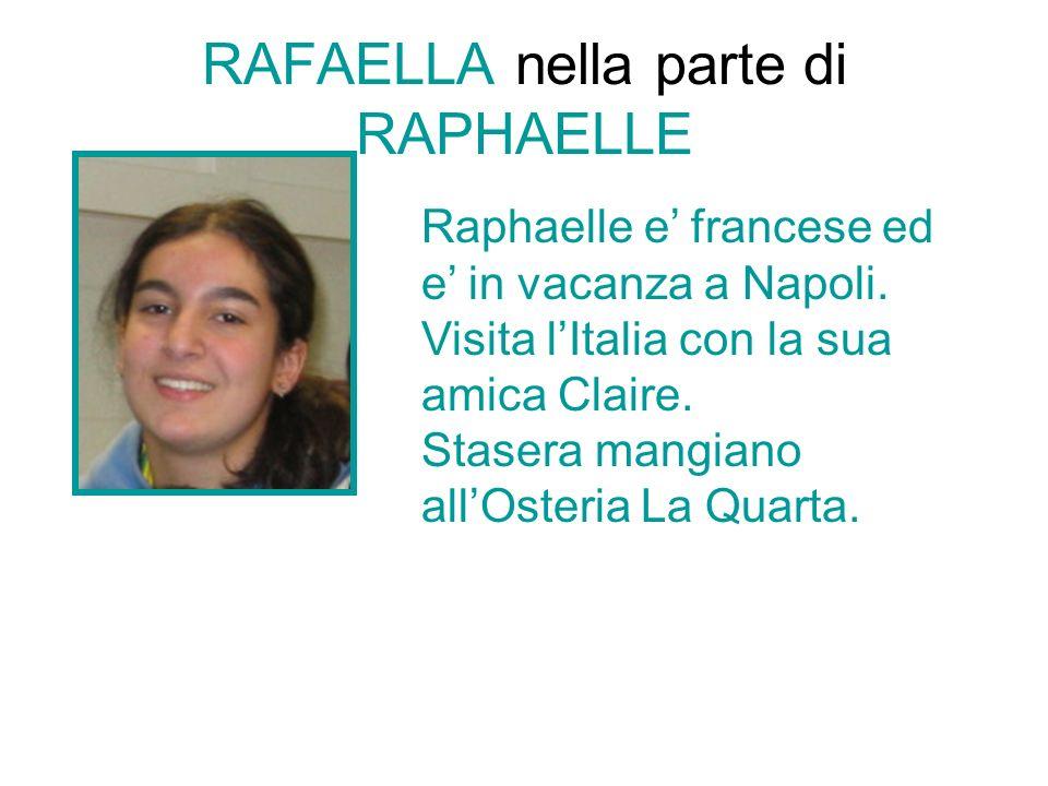 RAFAELLA nella parte di RAPHAELLE Raphaelle e francese ed e in vacanza a Napoli.