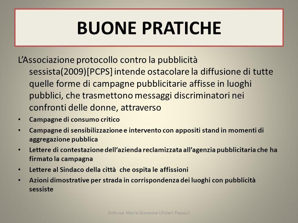BUONE PRATICHE LAssociazione protocollo contro la pubblicità sessista(2009)[PCPS] intende ostacolare la diffusione di tutte quelle forme di campagne p