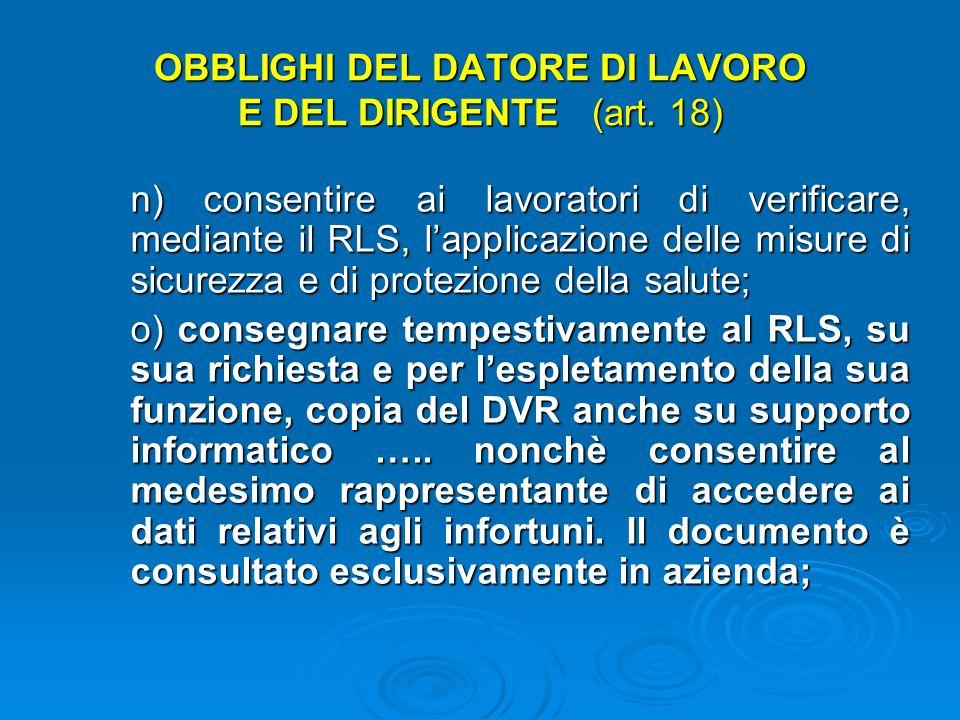 OBBLIGHI DEL DATORE DI LAVORO E DEL DIRIGENTE (art. 18) l) adempiere agli obblighi di formazione, informazione ed addestramento; m) astenersi, salvo e