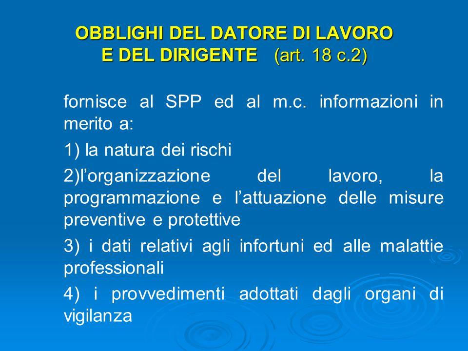 OBBLIGHI DEL DATORE DI LAVORO E DEL DIRIGENTE (art. 18) v) v) nelle unità produttive con più di 15 dipendenti convocare la riunione periodica; bb) bb)