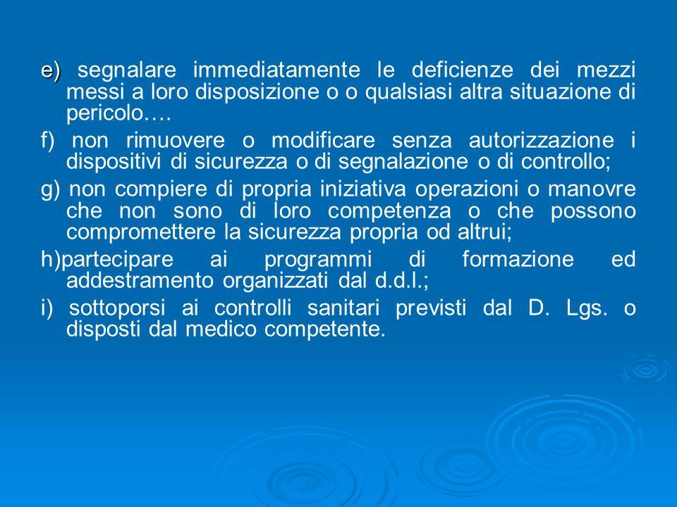 OBBLIGHI DEI LAVORATORI (art. 20) 2) I lavoratori devono in particolare: a) a) contribuire insieme al d.d.l., ai dirigenti e ai preposti, alladempimen