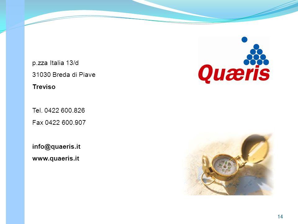 14 p.zza Italia 13/d 31030 Breda di Piave Treviso Tel. 0422 600.826 Fax 0422 600.907 info@quaeris.it www.quaeris.it