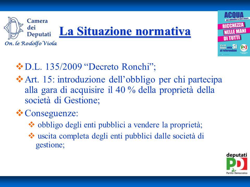 La Situazione normativa D.L. 135/2009 Decreto Ronchi; Art.