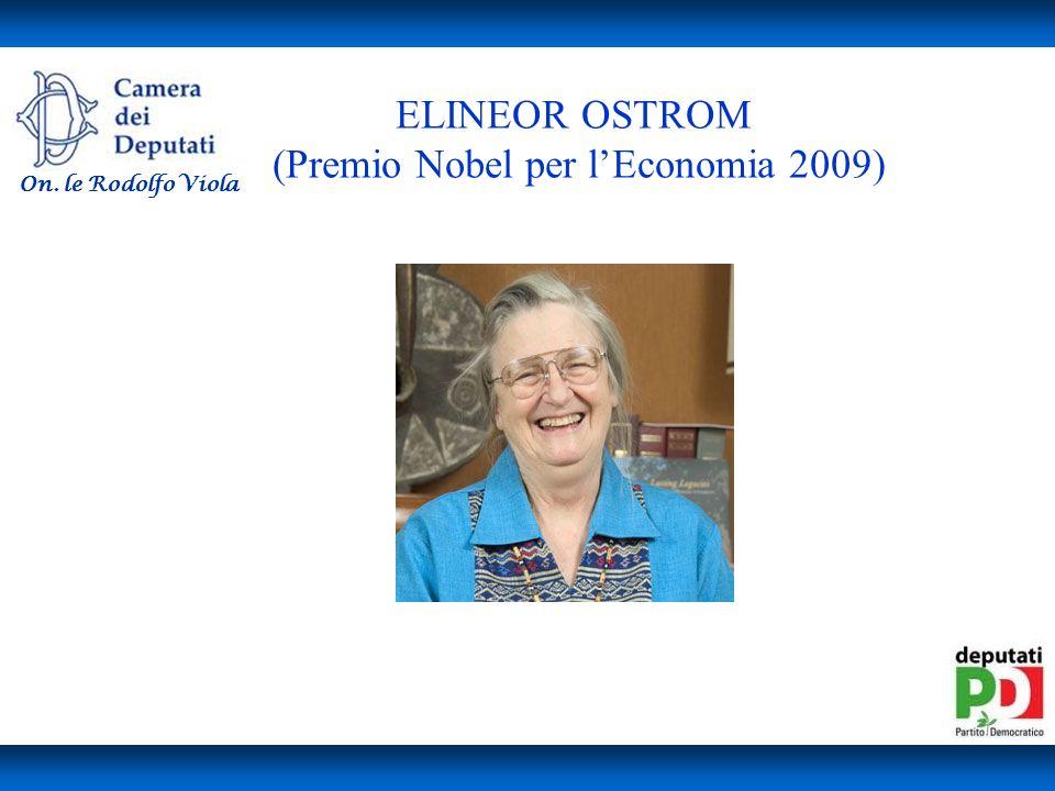 ELINEOR OSTROM (Premio Nobel per lEconomia 2009) On. le Rodolfo Viola