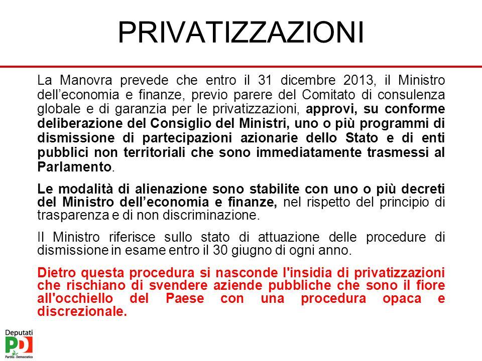 PRIVATIZZAZIONI La Manovra prevede che entro il 31 dicembre 2013, il Ministro delleconomia e finanze, previo parere del Comitato di consulenza globale