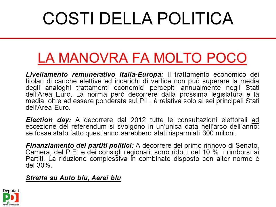COSTI DELLA POLITICA LA MANOVRA FA MOLTO POCO Livellamento remunerativo Italia-Europa: Il trattamento economico dei titolari di cariche elettive ed in