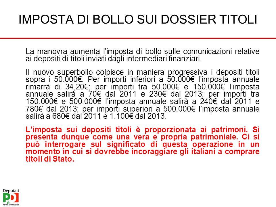 IMPOSTA DI BOLLO SUI DOSSIER TITOLI La manovra aumenta l imposta di bollo sulle comunicazioni relative ai depositi di titoli inviati dagli intermediari finanziari.