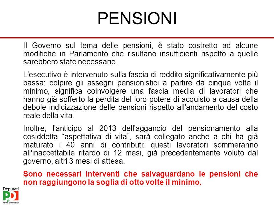 PENSIONI Il Governo sul tema delle pensioni, è stato costretto ad alcune modifiche in Parlamento che risultano insufficienti rispetto a quelle sarebbe